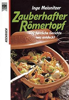 Zauberhafter Römertopf - Inge Meisnitzer