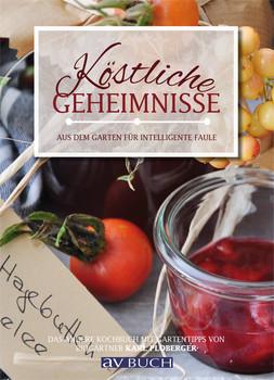 Köstliche Geheimnisse: aus dem Garten für intelligente Faule - Ulla Ploberger