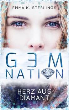 Gem Nation. Herz aus Diamant - Emma K. Sterlings  [Taschenbuch]