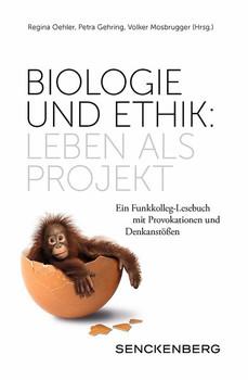 Biologie und Ethik: Leben als Projekt. Ein Funkkolleg-Lesebuch mit Provokationen und Denkanstößen [Taschenbuch]