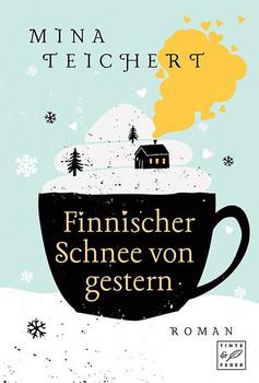 Finnischer Schnee von gestern - Mina Teichert  [Taschenbuch]