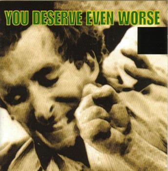Various - You Deserve Even Worse