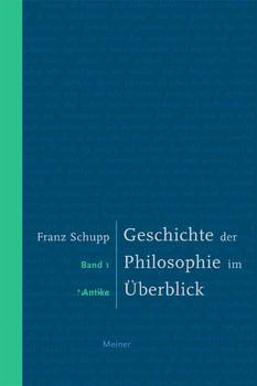 Geschichte der Philosophie im Überblick 1: Antike - Franz Schupp