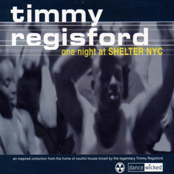 Timmy Presents Regisford - One Night at the Shelter NYC
