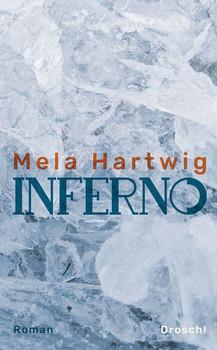 Inferno. Roman - Mela Hartwig  [Gebundene Ausgabe]