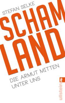 Schamland: Die Armut mitten unter uns - Selke, Stefan