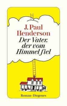 Der Vater, der vom Himmel fiel - J. Paul Henderson  [Taschenbuch]