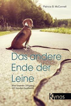 Das andere Ende der Leine. Was unseren Umgang mit Hunden bestimmt - Patricia B McConnell  [Taschenbuch]