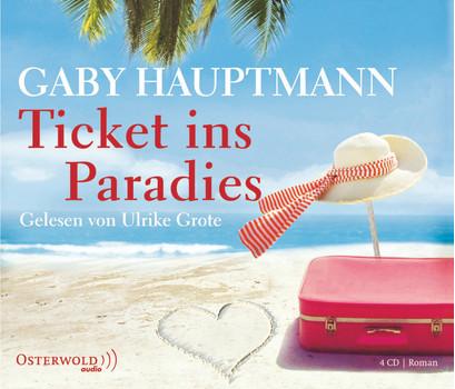 Ticket ins Paradies: Gekürzte Lesung - Gaby Hauptmann