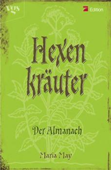 Hexenkräuter. Der Almanach - Maria May