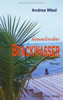 Himmlisches Brackwasser - Wied, Andrea