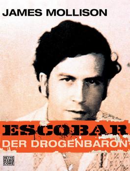 Escobar: Der Drogenbaron - James Mollison