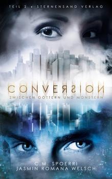 Conversion (Band 2): Zwischen Göttern und Monstern - Jasmin Romana Welsch  [Taschenbuch]