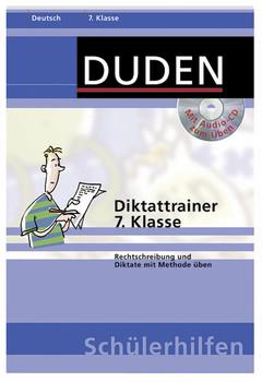 Diktattrainer 7. Klasse: Rechtschreibung und Diktate mit Methode üben - Marc Dehoust