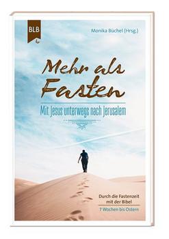 Mehr als Fasten. Mit Jesus unterwegs nach Jerusalem [Taschenbuch]