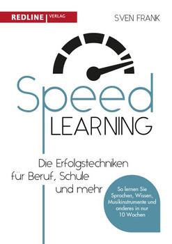 Speed Learning. Die Erfolgstechniken für Beruf, Schule und privat - Sven Frank  [Taschenbuch]