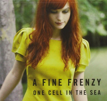 Fine Frenzy - One Cell in the Sea