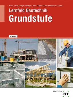 Lernfeld Bautechnik Grundstufe - Volker Frey  [Gebundene Ausgabe]