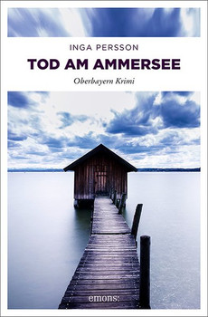 Tod am Ammersee. Oberbayern Krimi - Inga Persson  [Taschenbuch]