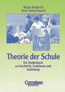 studium kompakt. Pädagogik: Theorie der Schule. Ein Studienbuch zu Geschichte, Funktionen und Gestaltung - Jürgen Diederich