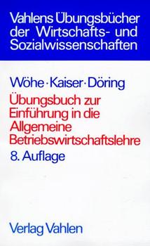 Übungsbuch zur Einführung in die Allgemeine Betriebswirtschaftslehre - Günter Wöhe