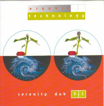 Various - Serenity Dub 3.1 - Organic Technology