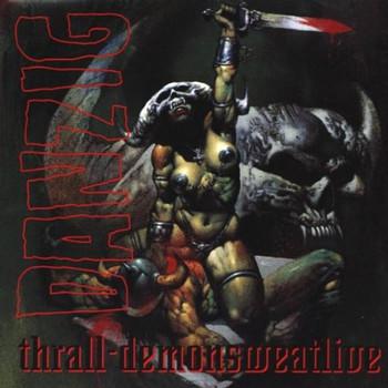 Danzig - Thrall-Demon Sweat..