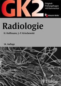 Original-Prüfungsfragen GK 2. Radiologie: Mit Kommentar und Kurzlehrbuch - Hans Hoffmann