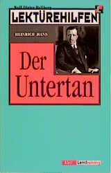 Lektürehilfen Der Untertan. (Lernmaterialien) - Wolf D. Hellberg