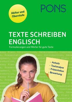 PONS Texte schreiben Englisch. Formulierungen und Wörter für gute Texte. Aufsatz, Textanalyse, Präsentation, Bewerbungen [Taschenbuch]