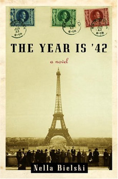 The Year Is '42: A Novel - Bielski, Nella
