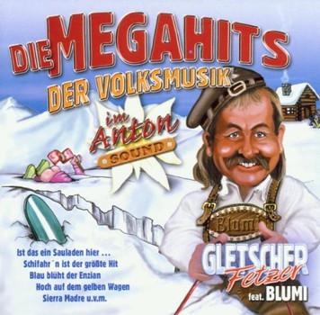 Gletscher-Fetzer Feat.Blumi - Megahits der Volksmusik im Ant