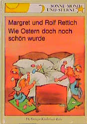 Wie Ostern doch noch schön wurde - Margret Rettich