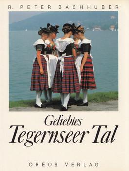 Geliebtes Tegernseer Tal - Peter Bachhuber [Broschiert]
