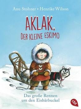 Aklak, der kleine Eskimo. Das große Rennen um den Eisbärbuckel - Anu Stohner  [Taschenbuch]