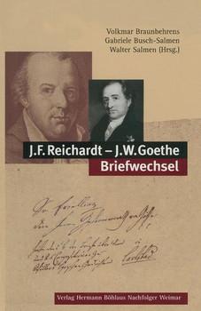 J.F. Reichardt - J.W. Goethe Briefwechsel [Gebundene Ausgabe]