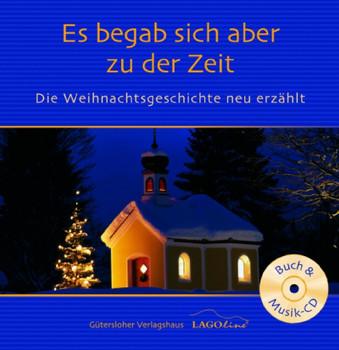 Es begab sich aber zu der Zeit - mit CD. Die Weihnachtsgeschichte neu erzählt - Christine Behler