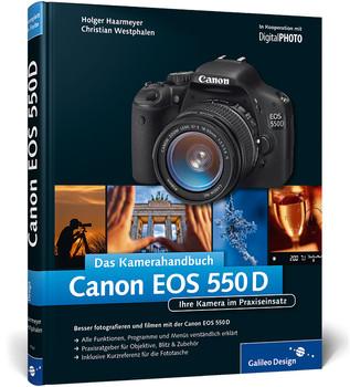 Canon EOS 550D - Das Kamerahandbuch: Ihre Kamera im Praxiseinsatz - Holger Haarmeyer
