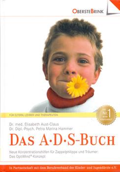 Das A. D. S.- Buch: Aufmerksamkeits- Defizit- Syndrom - Neue Konzentrations-Hilfen für Zappelphilippe und Träumer - Elisabeth Aust-Claus [Gebundene Ausgabe, 15. Auflage 2008]