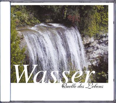 Wasser - Quelle des Lebens - CD: Begleiten Sie auf dieser Audio-CD das Wasser auf seinen vielen Wegen bis zum Meer
