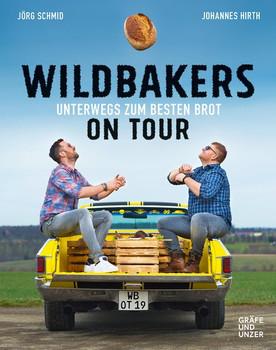 Wildbakers on Tour. Unterwegs zum besten Brot - Johannes Hirth  [Gebundene Ausgabe]