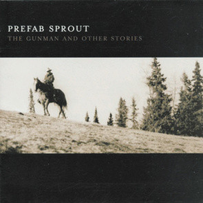 Prefab Sprout - The Gunman & Other Stories
