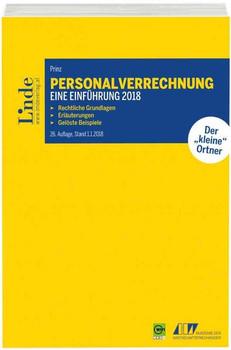 Personalverrechnung: eine Einführung 2018. Rechtliche Grundlagen. Erläuterungen. Gelöste Beispiele - Irina Prinz  [Taschenbuch]