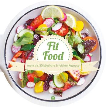 Die runden Bücher: Fit Food. mehr als 50 köstliche & leichte Rezepte - Carla Bardi  [Gebundene Ausgabe]
