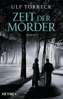 Zeit der Mörder. Roman - Ulf Torreck  [Taschenbuch]