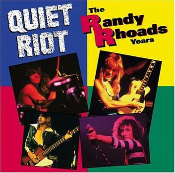 Quiet Riot - The Randy Rhoads Years