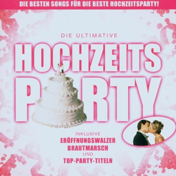 Various - Die Ultimative Hochzeits-Party