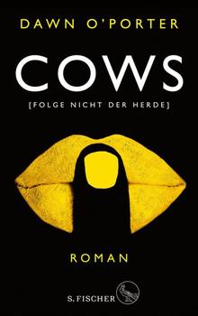 Cows. Folge nicht der Herde - Dawn O'Porter  [Taschenbuch]