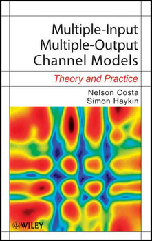 Multiple-Input Multiple-Output Channel Models. Theory and Practice - Simon Haykin  [Gebundene Ausgabe]