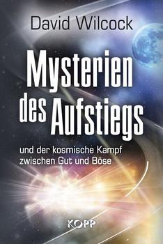 Mysterien des Aufstiegs. und der kosmische Kampf zwischen Gut und Böse - David Wilcock  [Gebundene Ausgabe]